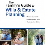 The Family's Guide to Wills & Estate Planning