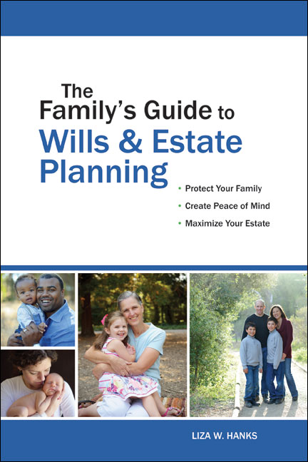 The Family's Guide to Wills and Estate Planning